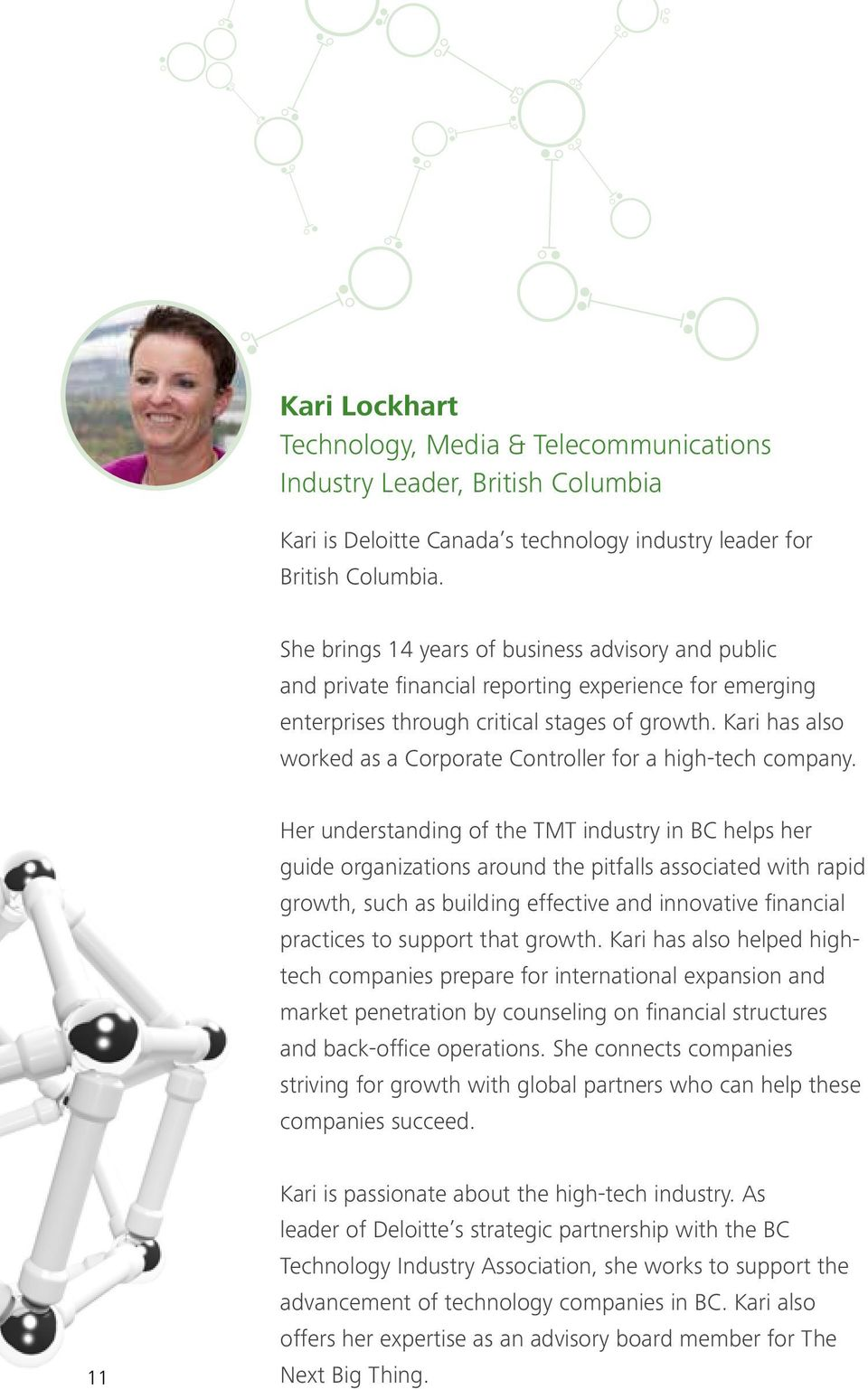 Kari has also worked as a Corporate Controller for a high-tech company.