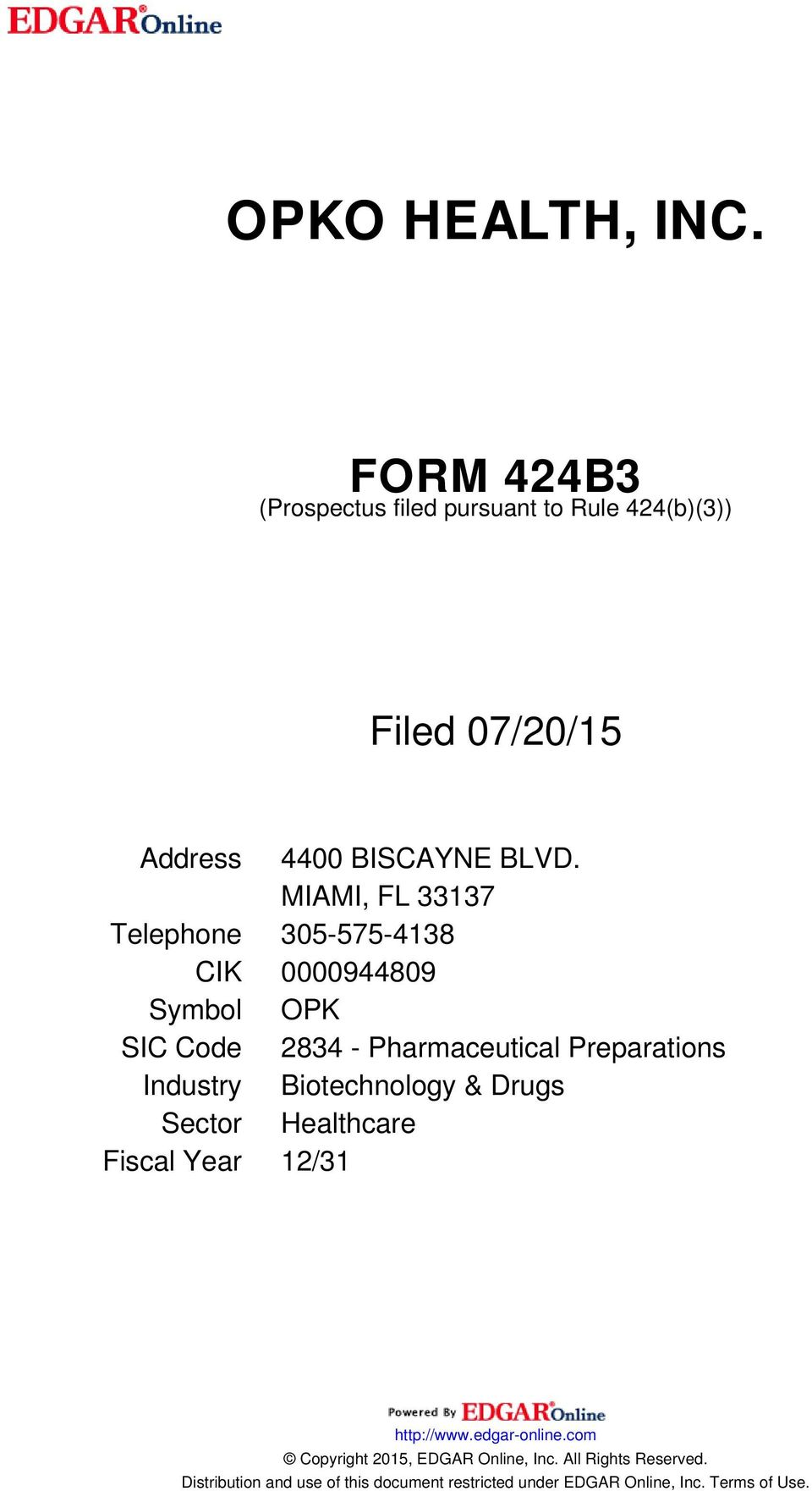 Industry Biotechnology & Drugs Sector Healthcare Fiscal Year 12/31 http://www.edgar-online.