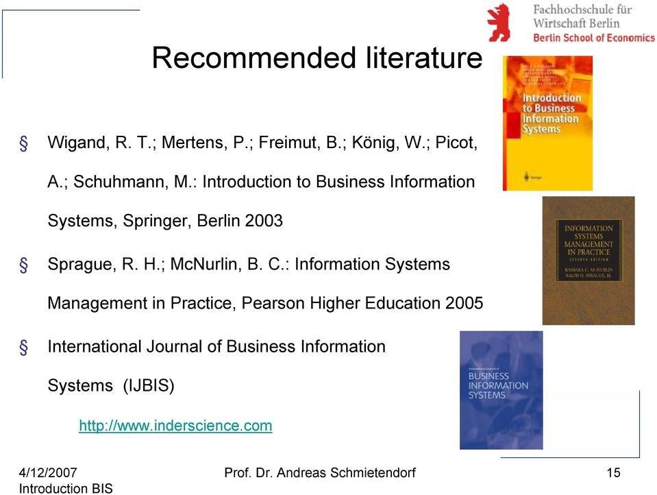 C.: Information Systems Management in Practice, Pearson Higher Education 2005 International Journal