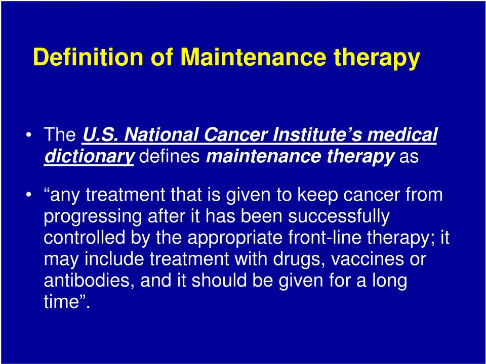 treatment that is given to keep cancer from progressing after it has been successfully