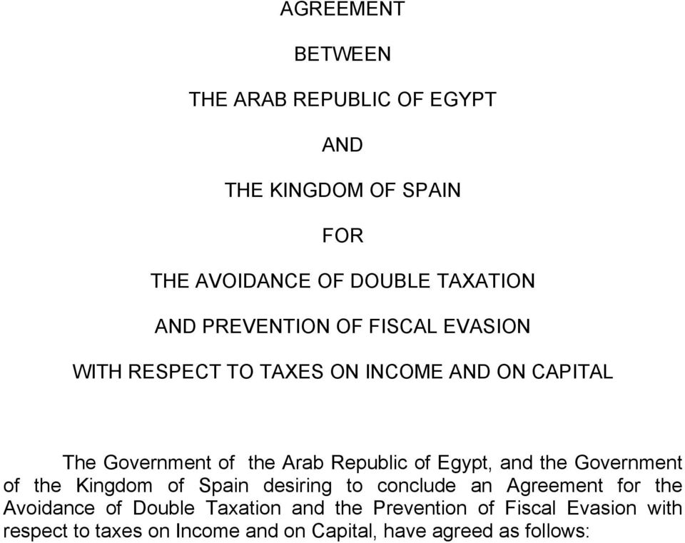 of Egypt, and the Government of the Kingdom of Spain desiring to conclude an Agreement for the Avoidance of