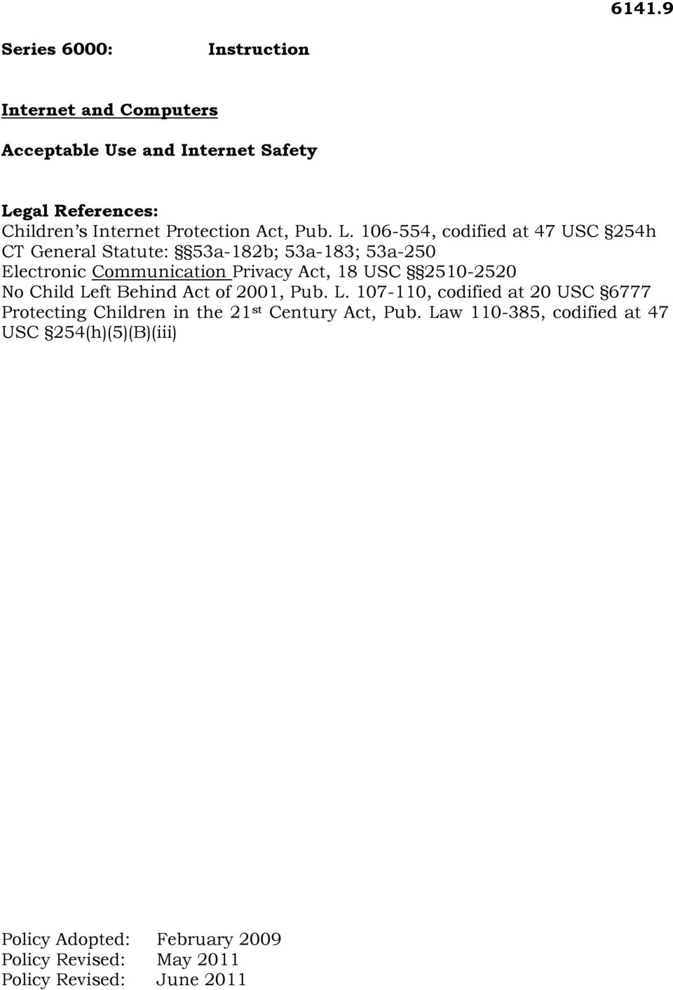 106-554, codified at 47 USC 254h CT General Statute: 53a-182b; 53a-183; 53a-250 Electronic Communication Privacy Act, 18