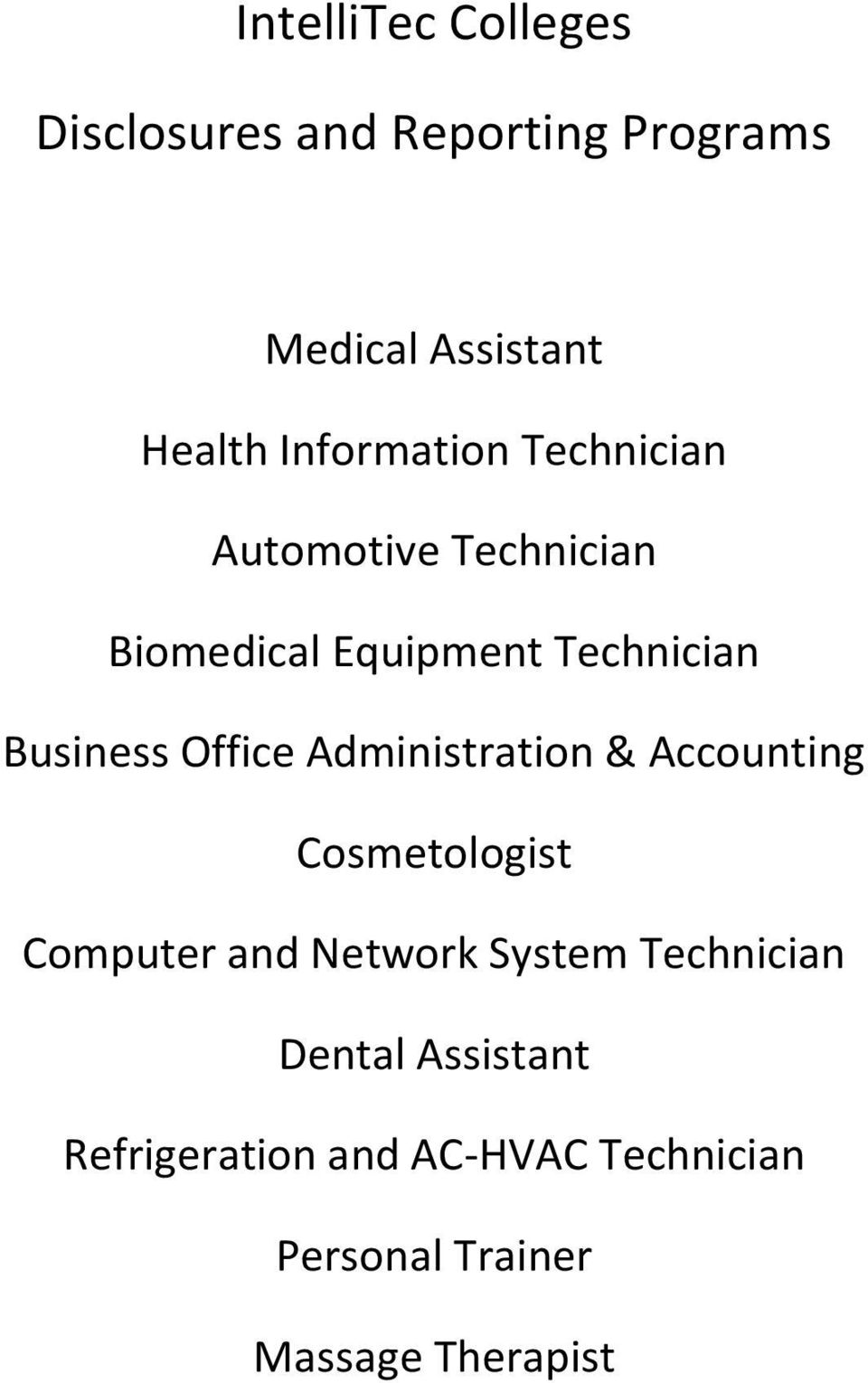 Office Administration & Accounting Cosmetologist Computer and Network System