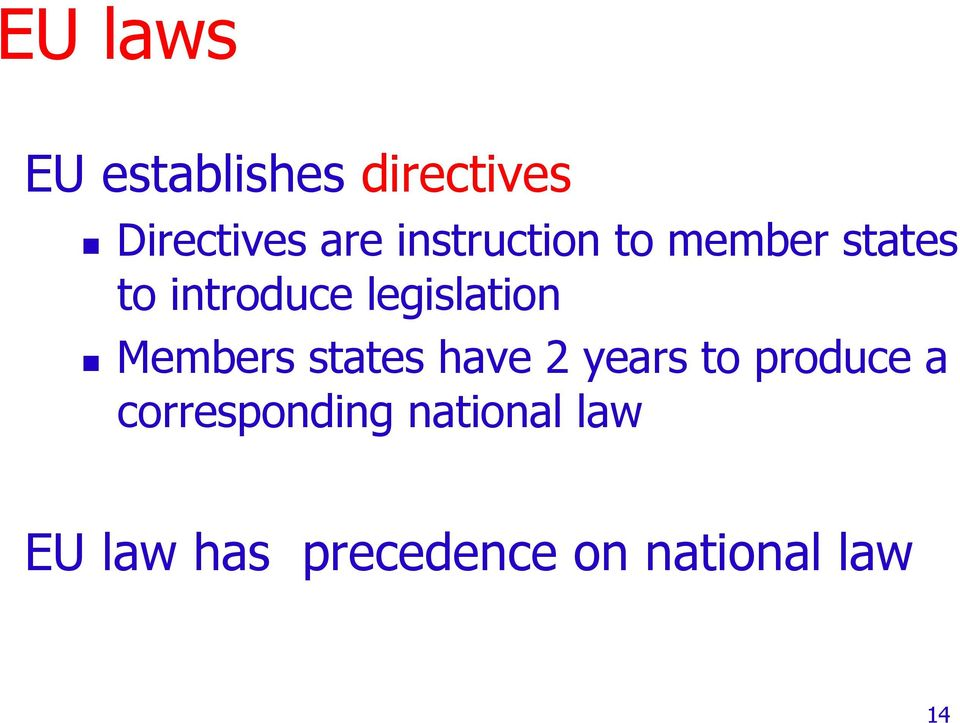 legislation Members states have 2 years to produce a