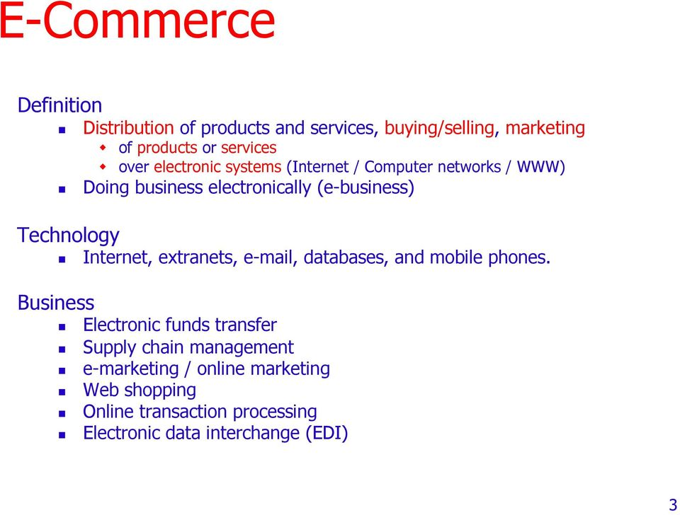 Technology Internet, extranets, e-mail, databases, and mobile phones.