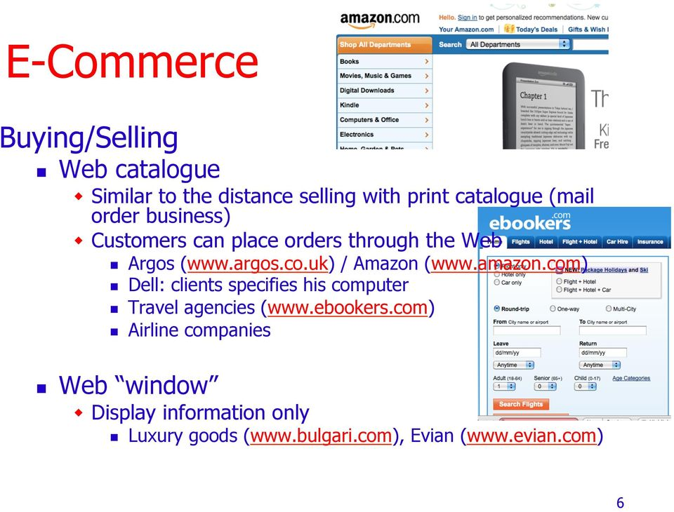 uk) / Amazon (www.amazon.com) Dell: clients specifies his computer Travel agencies (www.ebookers.