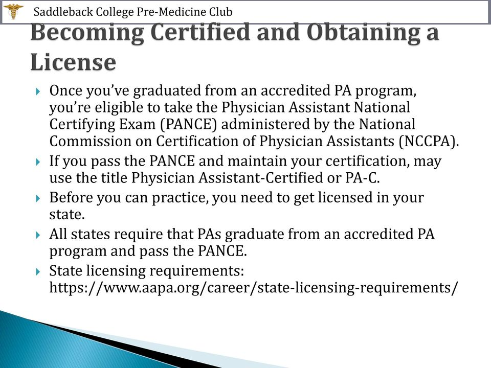 If you pass the PANCE and maintain your certification, may use the title Physician Assistant-Certified or PA-C.