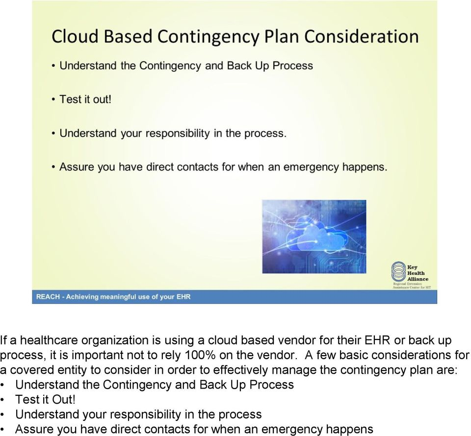 A few basic considerations for a covered entity to consider in order to effectively manage the contingency