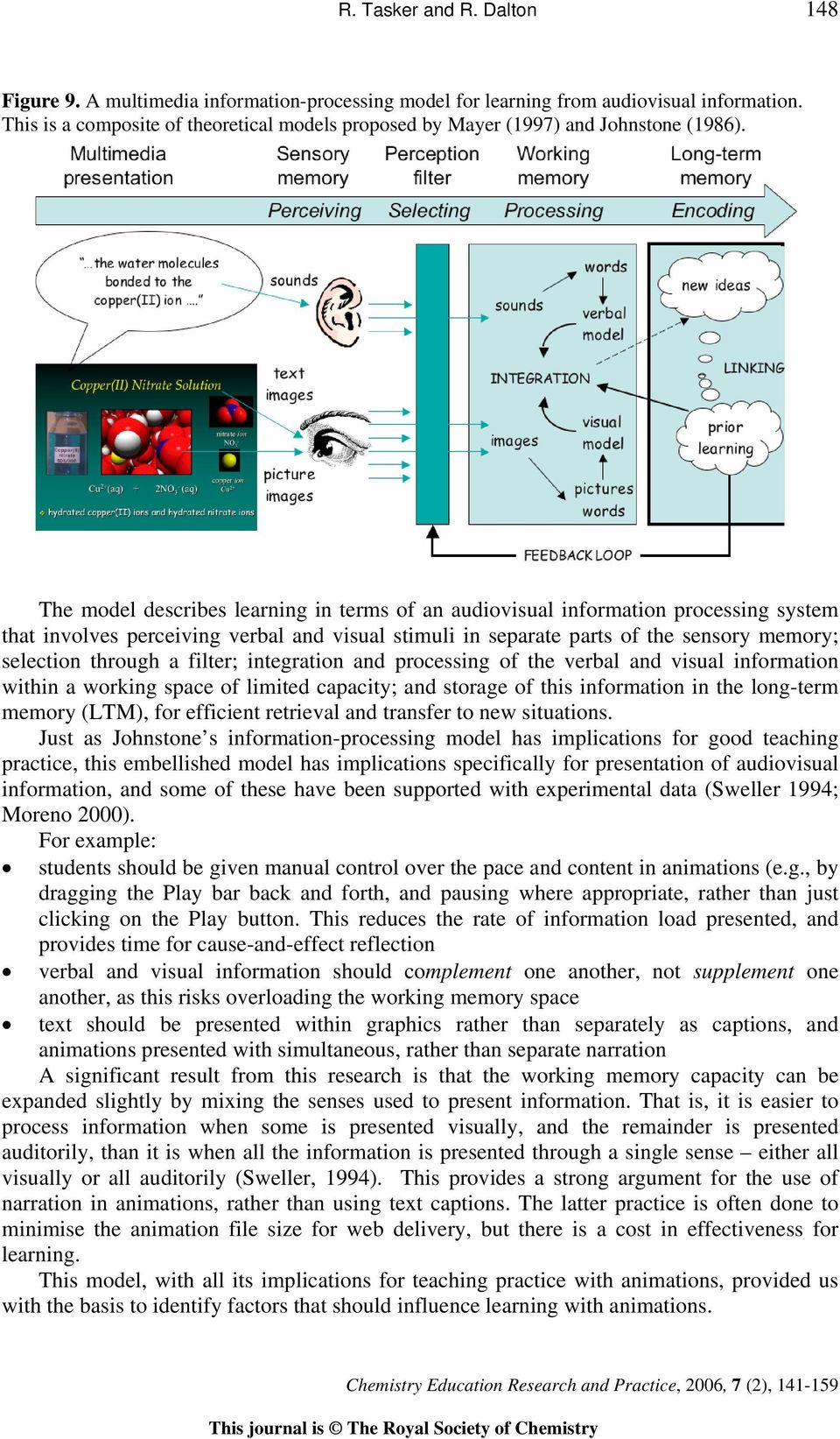 The model describes learning in terms of an audiovisual information processing system that involves perceiving verbal and visual stimuli in separate parts of the sensory memory; selection through a