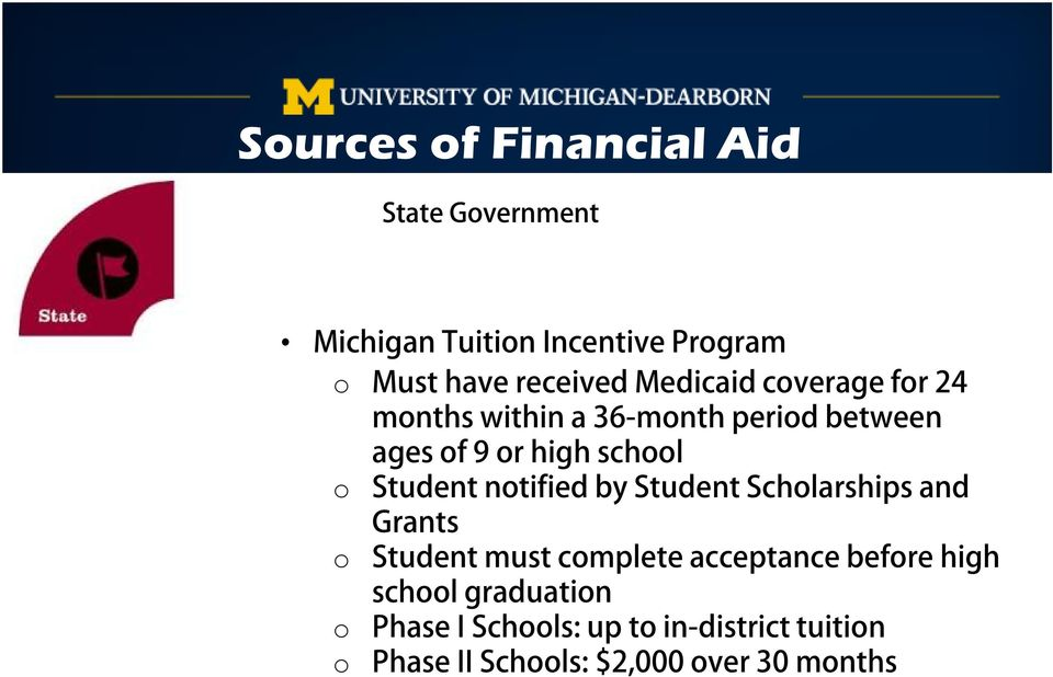 Student notified by Student Scholarships and Grants o Student must complete acceptance before high