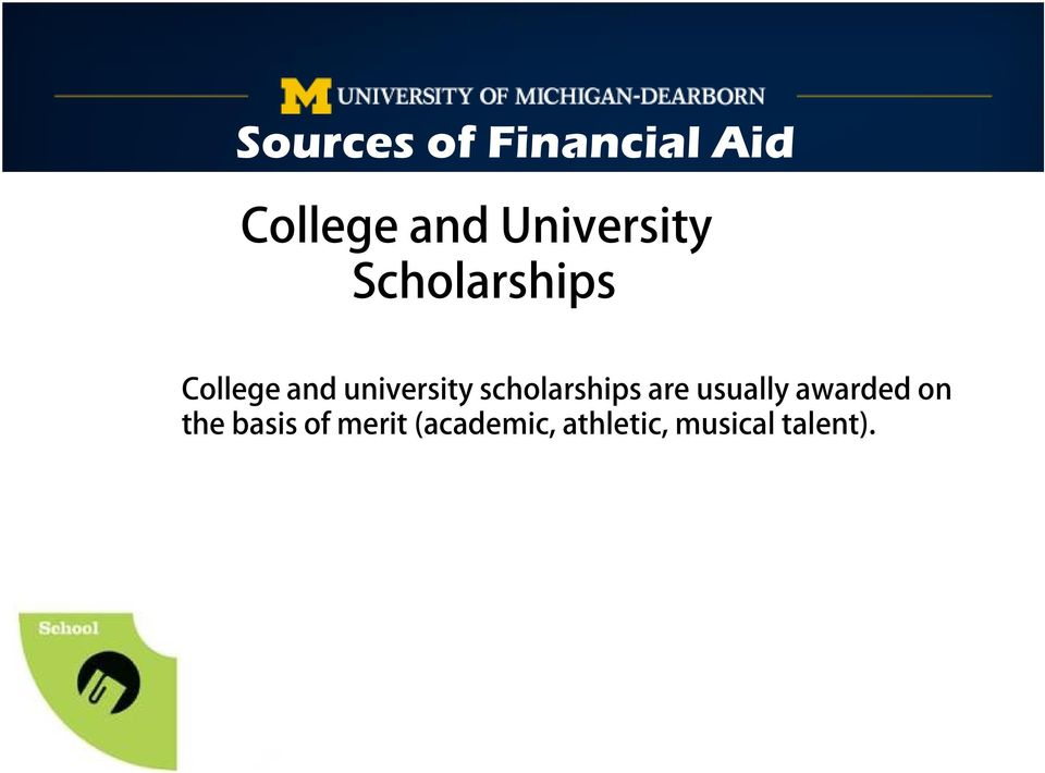 university scholarships are usually awarded