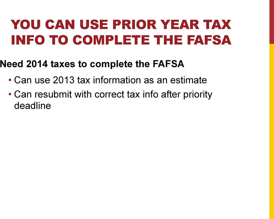 use 2013 tax information as an estimate Can