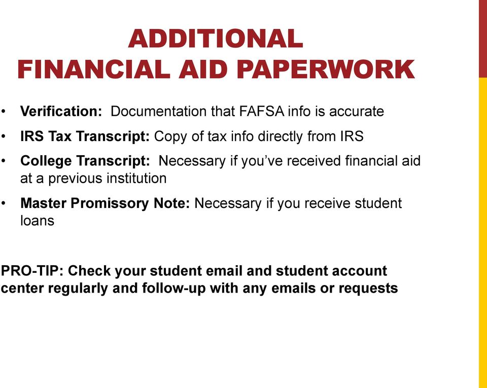 financial aid at a previous institution Master Promissory Note: Necessary if you receive student loans