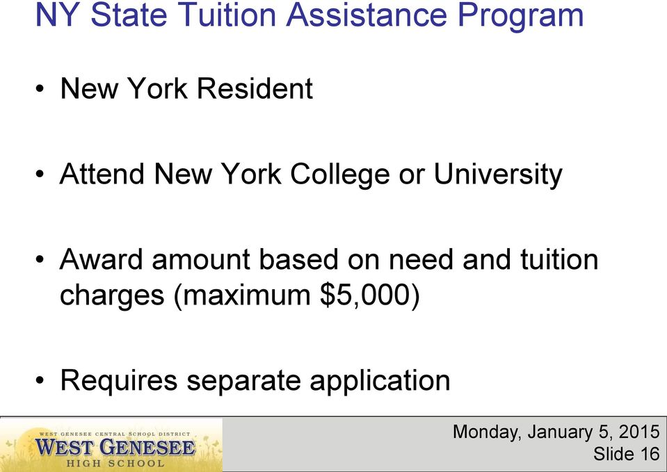 Award amount based on need and tuition charges