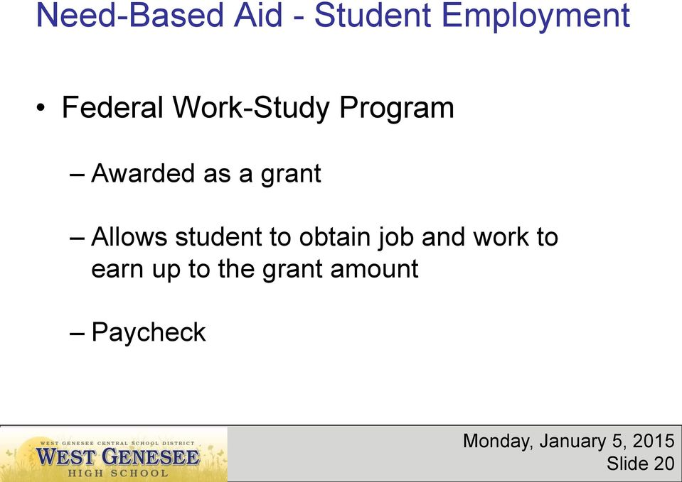 grant Allows student to obtain job and