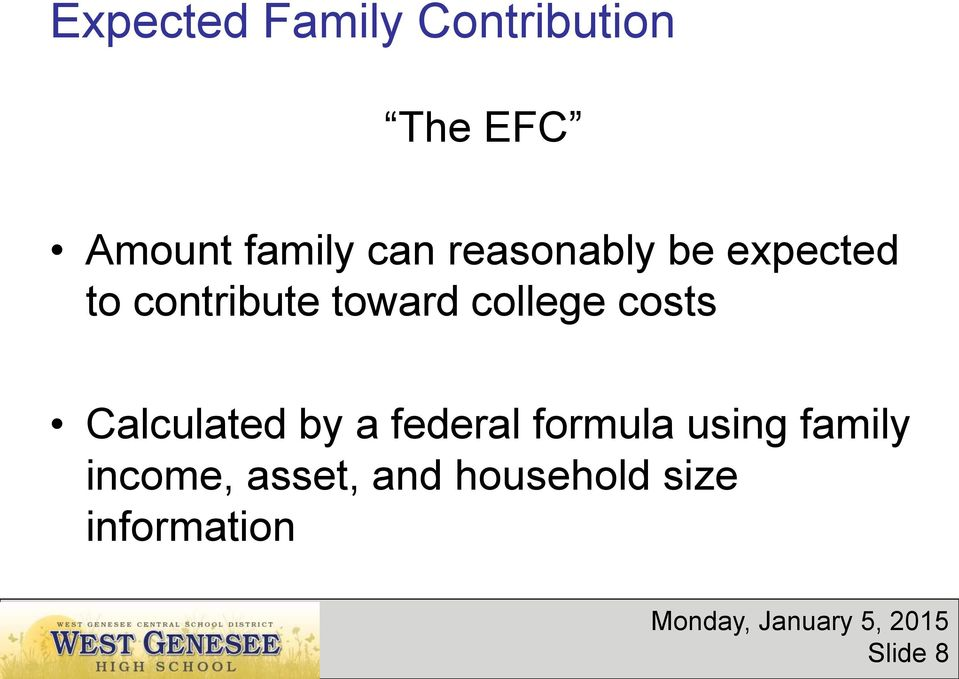 college costs Calculated by a federal formula using