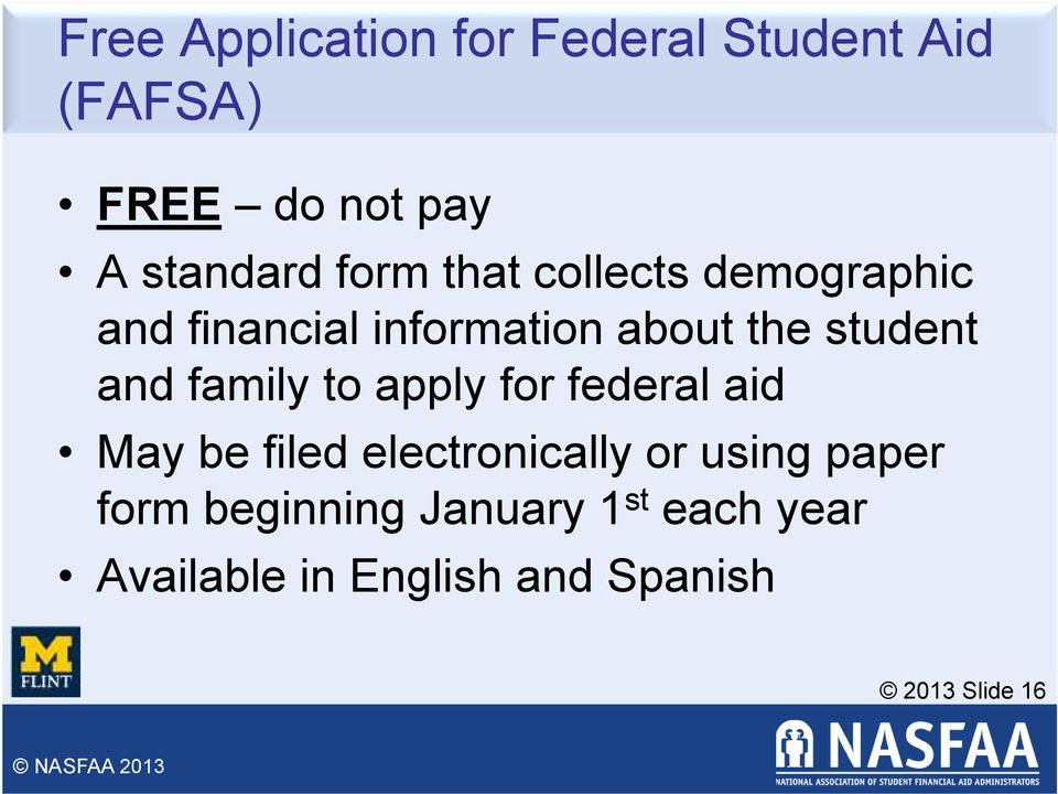 family to apply for federal aid May be filed electronically or using paper