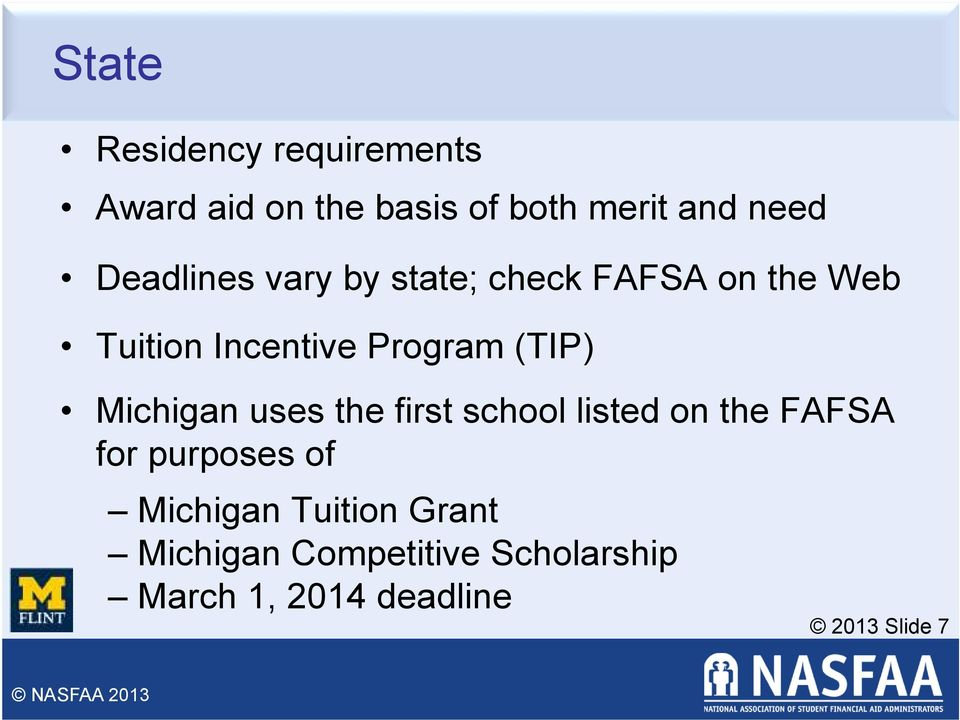 (TIP) Michigan uses the first school listed on the FAFSA for purposes of