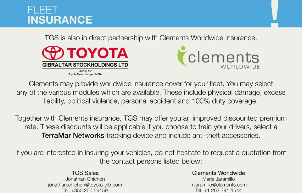 Together with Clements insurance, TGS may offer you an improved discounted premium rate.