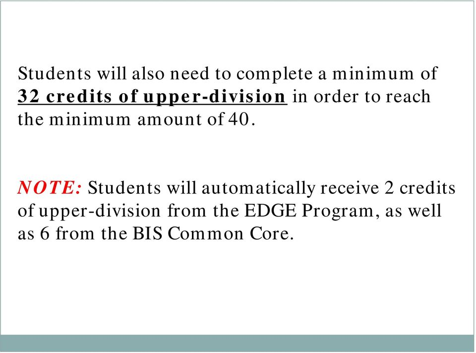 NOTE: Students will automatically receive 2 credits of