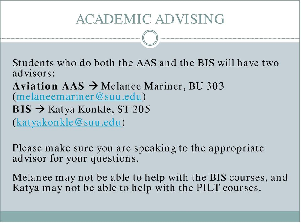 edu) Please make sure you are speaking to the appropriate advisor for your questions.