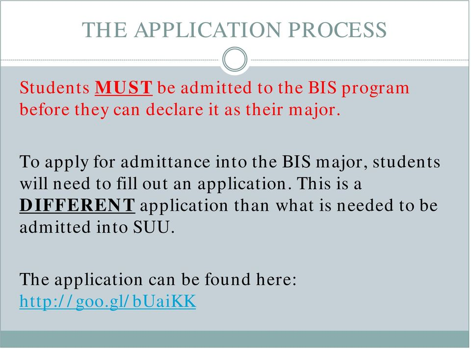 To apply for admittance into the BIS major, students will need to fill out an