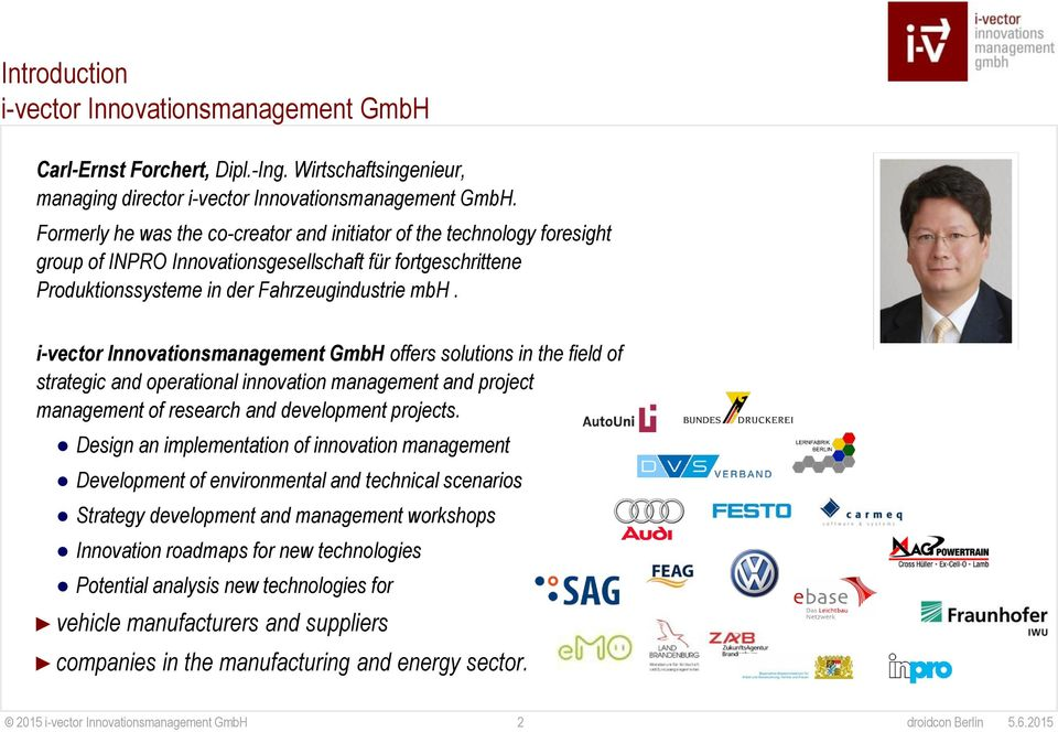 i-vector Innovationsmanagement GmbH offers solutions in the field of strategic and operational innovation management and project management of research and development projects.