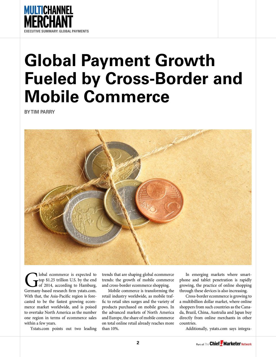 With that, the Asia-Pacific region is forecasted to be the fastest growing ecommerce market worldwide, and is poised to overtake North America as the number one region in terms of ecommerce sales