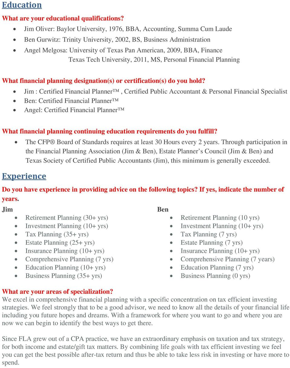 Finance Texas Tech University, 2011, MS, Personal Financial Planning What financial planning designation(s) or certification(s) do you hold?