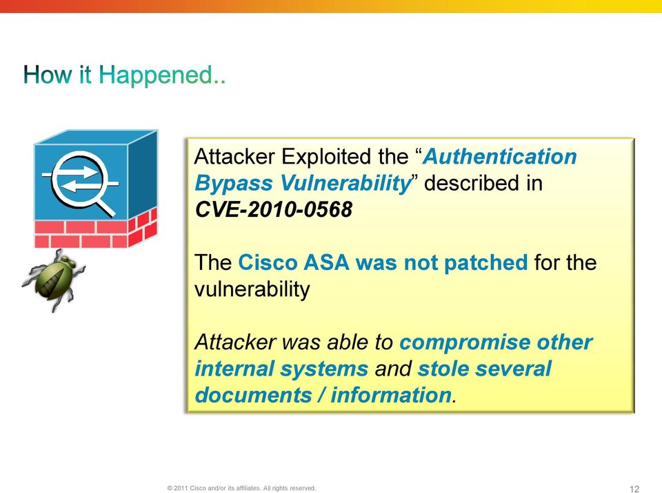 Attacker was able to compromise other internal systems and stole several