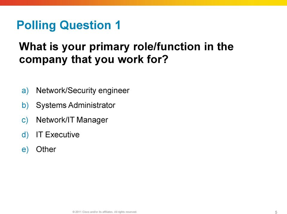 a) Network/Security engineer b) Systems Administrator c)