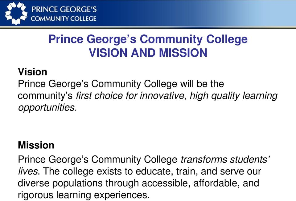 Mission Prince George s Community College transforms students lives.