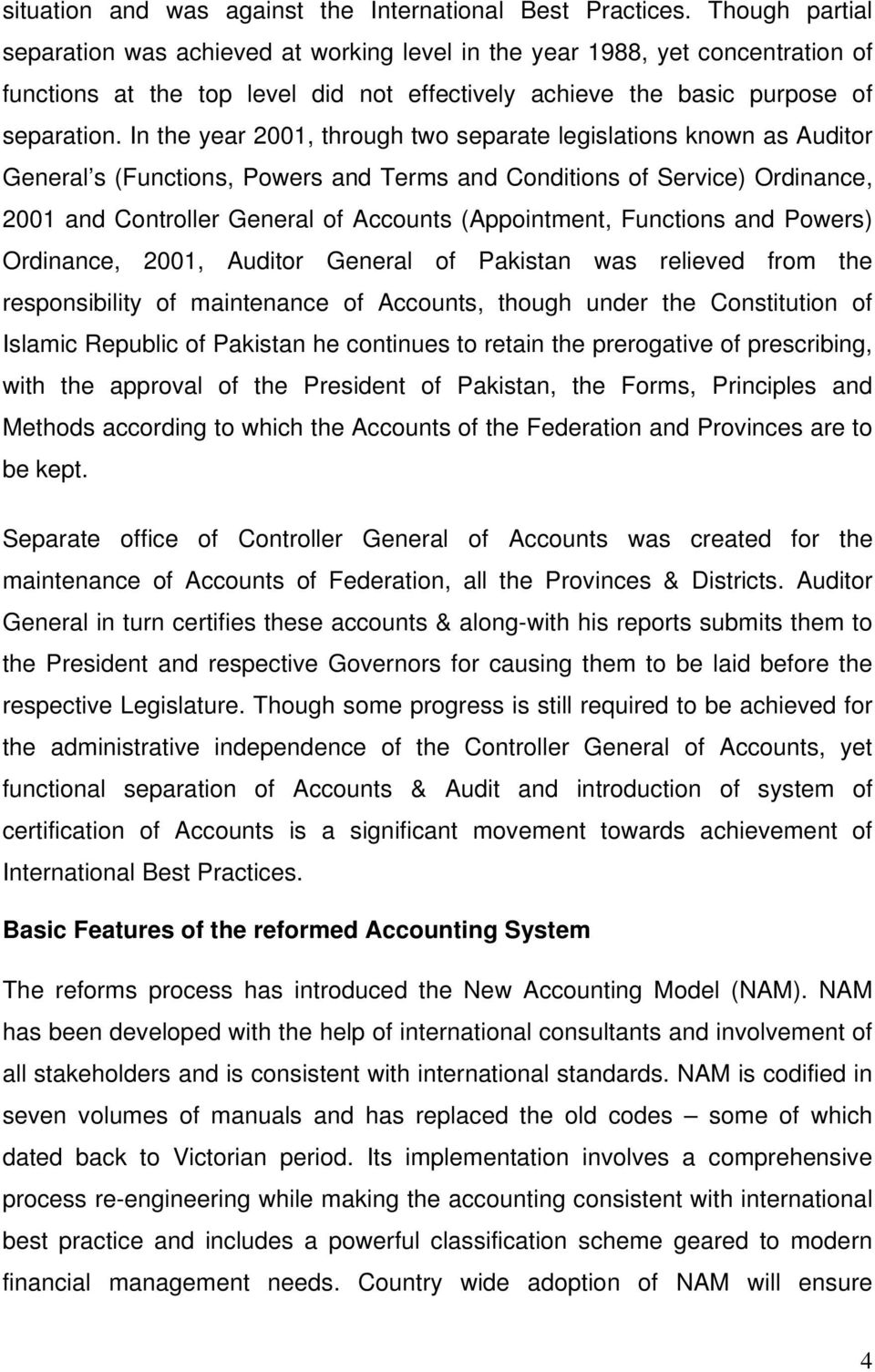 In the year 2001, through two separate legislations known as Auditor General s (Functions, Powers and Terms and Conditions of Service) Ordinance, 2001 and Controller General of Accounts (Appointment,
