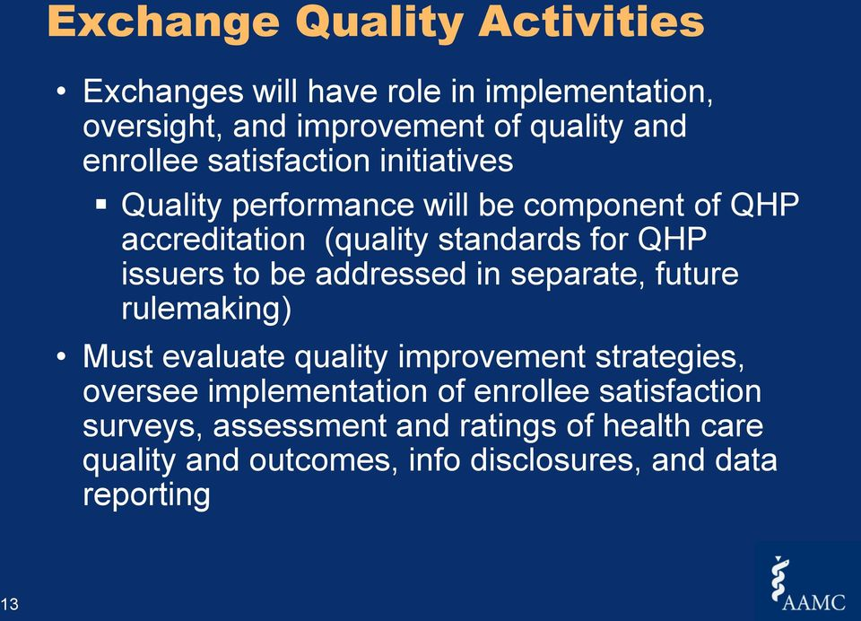 be addressed in separate, future rulemaking) Must evaluate quality improvement strategies, oversee implementation of