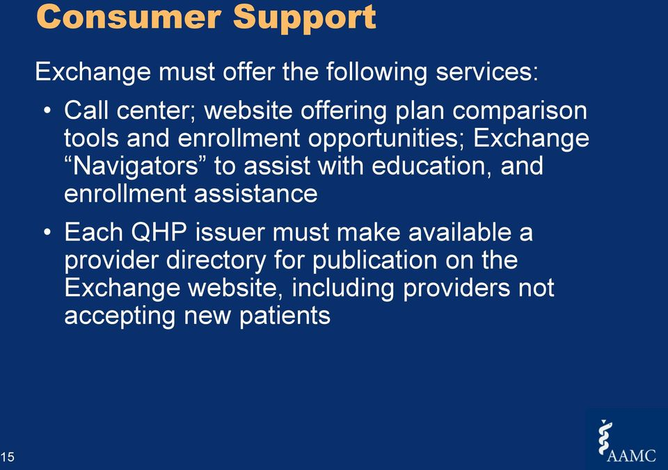 education, and enrollment assistance Each QHP issuer must make available a provider