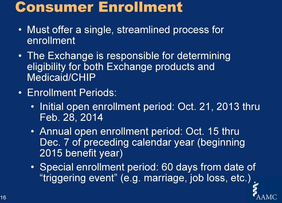 period: Oct. 21, 2013 thru Feb. 28, 2014 Annual open enrollment period: Oct. 15 thru Dec.