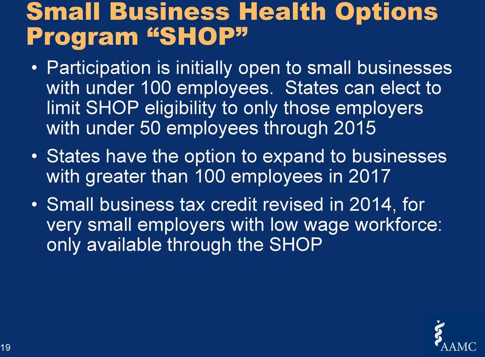 States can elect to limit SHOP eligibility to only those employers with under 50 employees through 2015