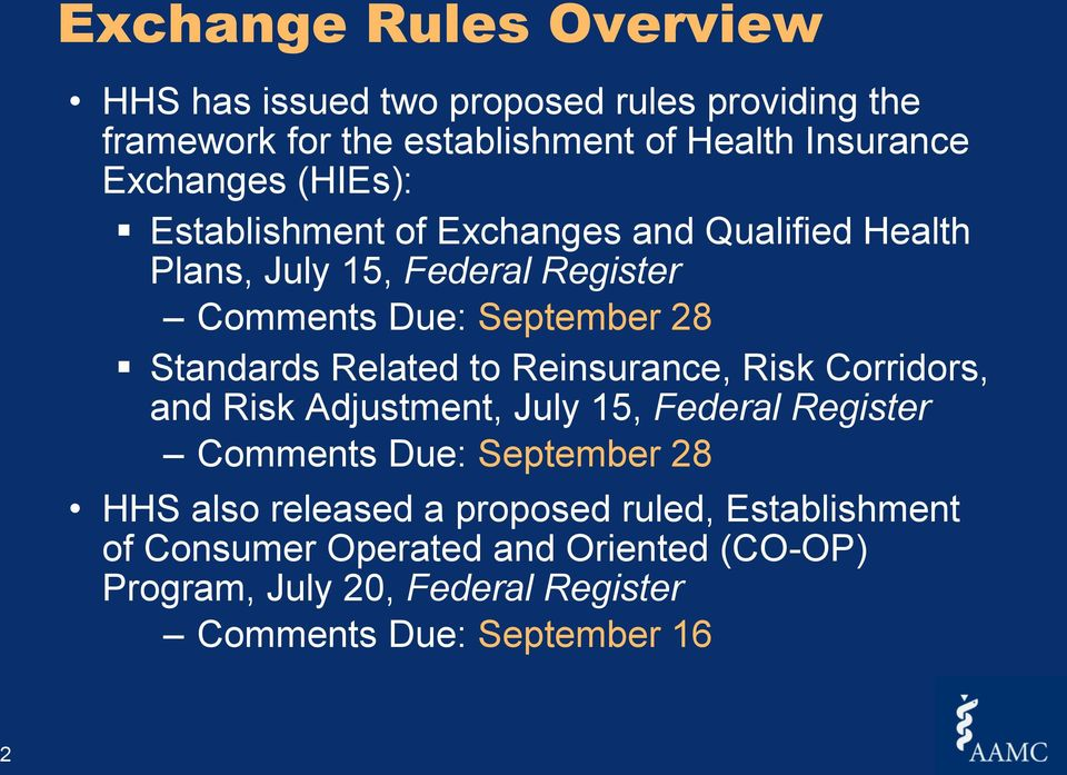 Standards Related to Reinsurance, Risk Corridors, and Risk Adjustment, July 15, Federal Register Comments Due: September 28 HHS also