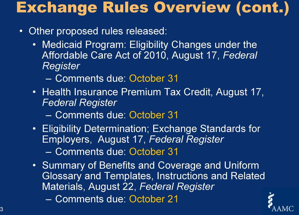 Register Comments due: October 31 Health Insurance Premium Tax Credit, August 17, Federal Register Comments due: October 31 Eligibility