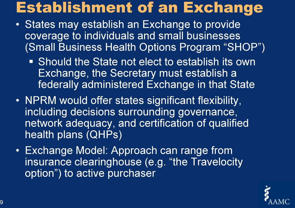 in that State NPRM would offer states significant flexibility, including decisions surrounding governance, network adequacy, and certification