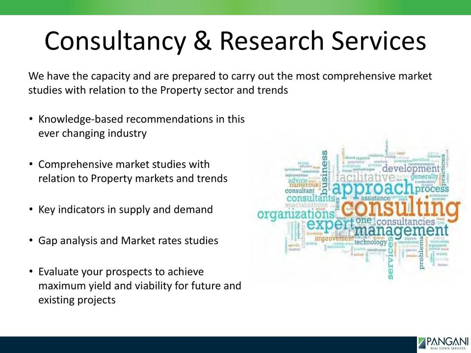 Comprehensive market studies with relation to Property markets and trends Key indicators in supply and demand Gap