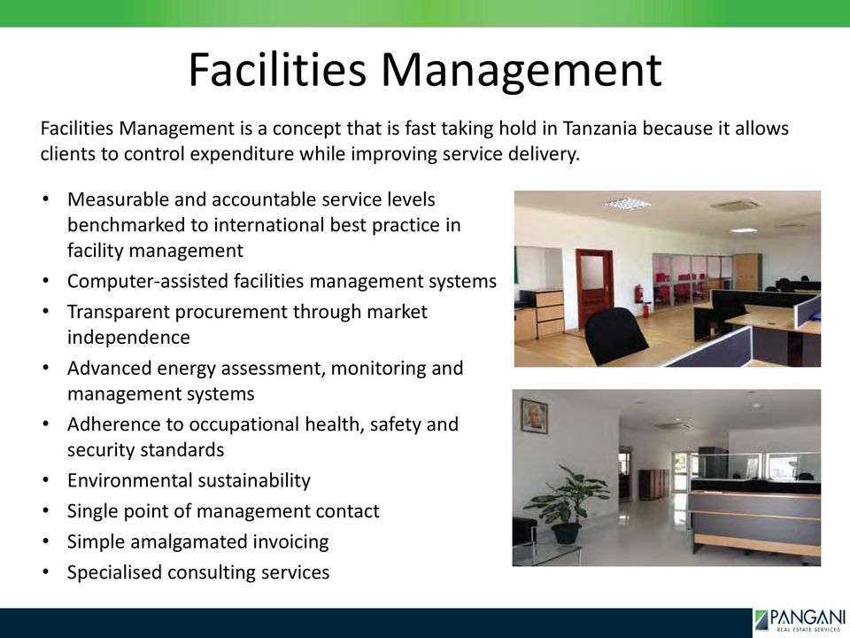 Measurable and accountable service levels benchmarked to international best practice in facility management Computer-assisted facilities management systems