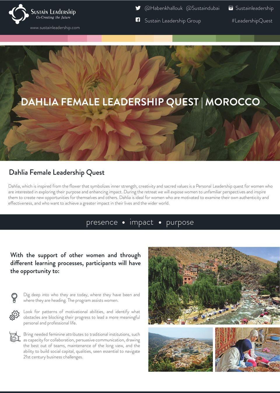 com #LeadershipQuest DAHLIA FEMALE LEADERSHIP QUEST MOROCCO Dahlia Female Leadership Quest Dahlia, which is inspired from the flower that symbolizes inner strength, creativity and sacred values is a