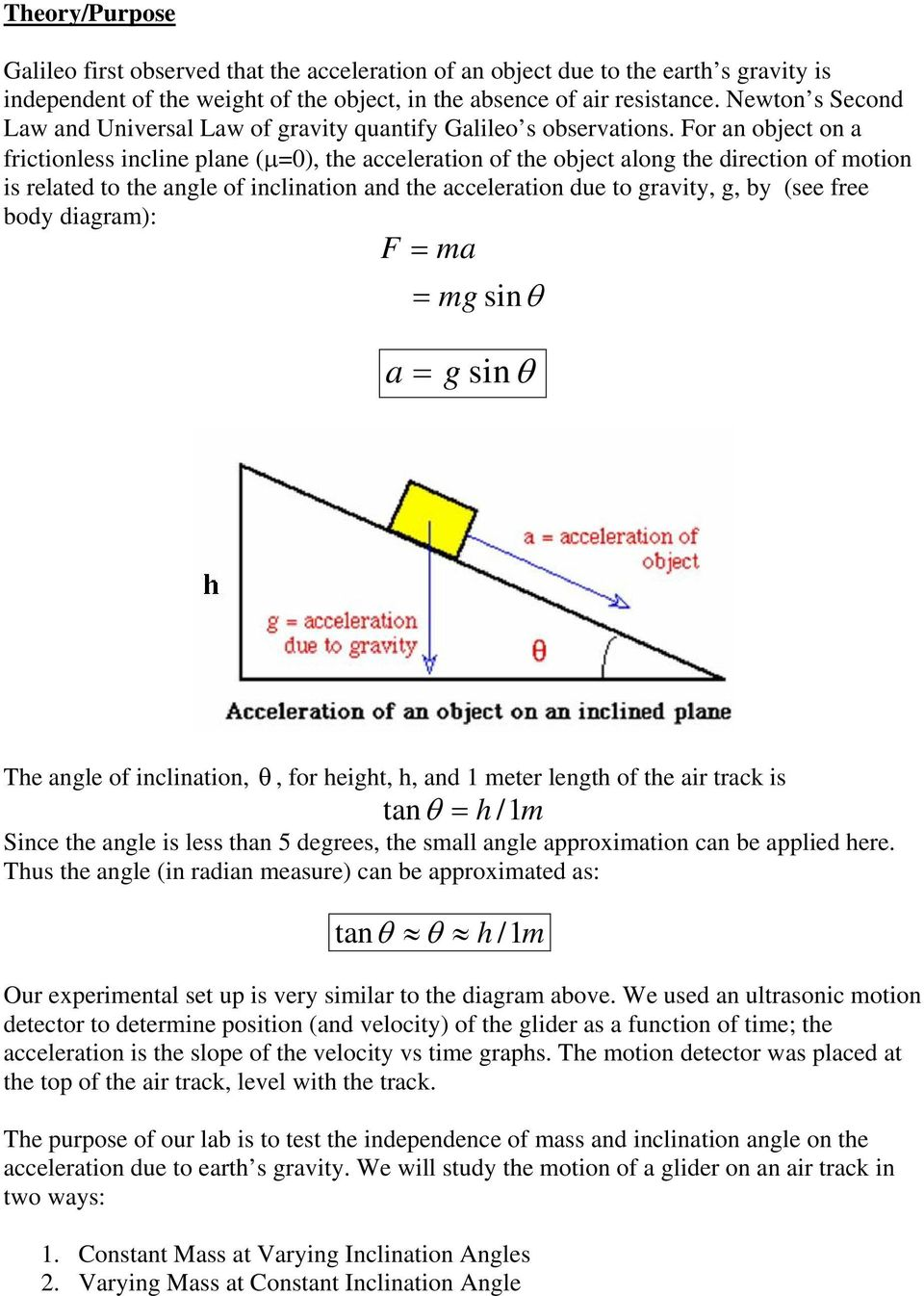 For an object on a frictionless incline plane (μ=0), the acceleration of the object along the direction of motion is related to the angle of inclination and the acceleration due to gravity, g, by