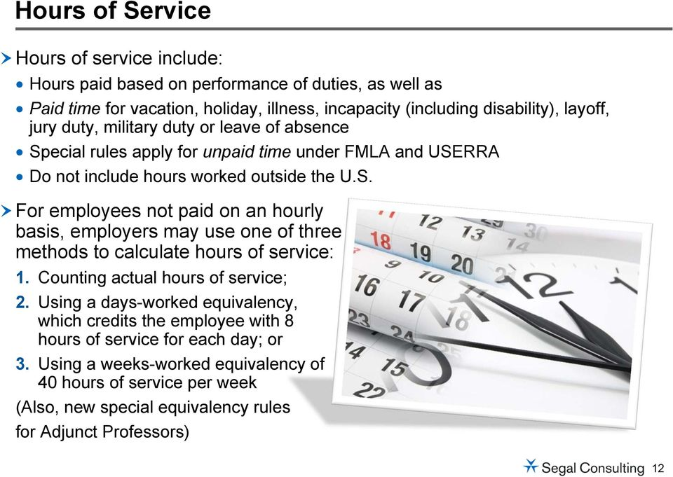 Counting actual hours of service; 2. Using a days-worked equivalency, which credits the employee with 8 hours of service for each day; or 3.