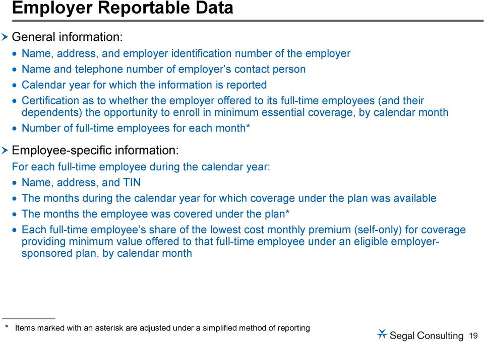 Number of full-time employees for each month* Employee-specific information: For each full-time employee during the calendar year: Name, address, and TIN The months during the calendar year for which