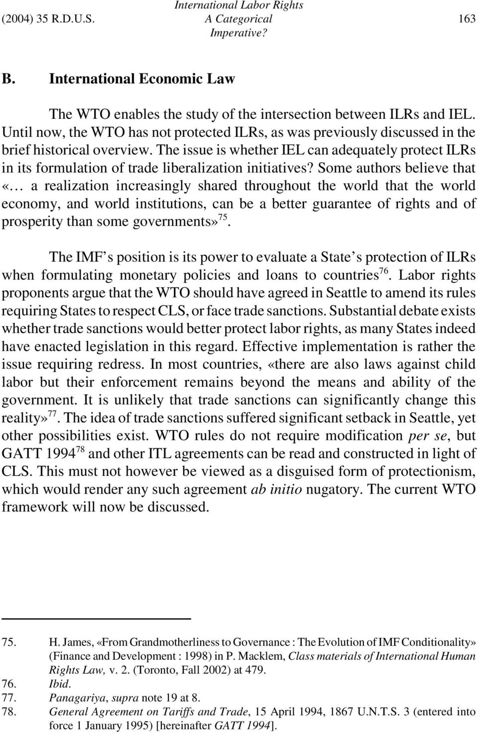 The issue is whether IEL can adequately protect ILRs in its formulation of trade liberalization initiatives?