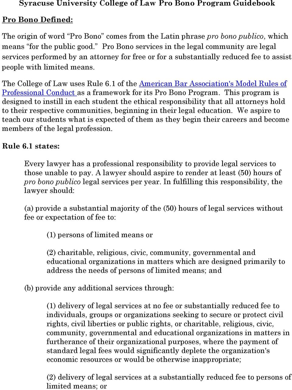1 of the American Bar Association's Model Rules of Professional Conduct as a framework for its Pro Bono Program.