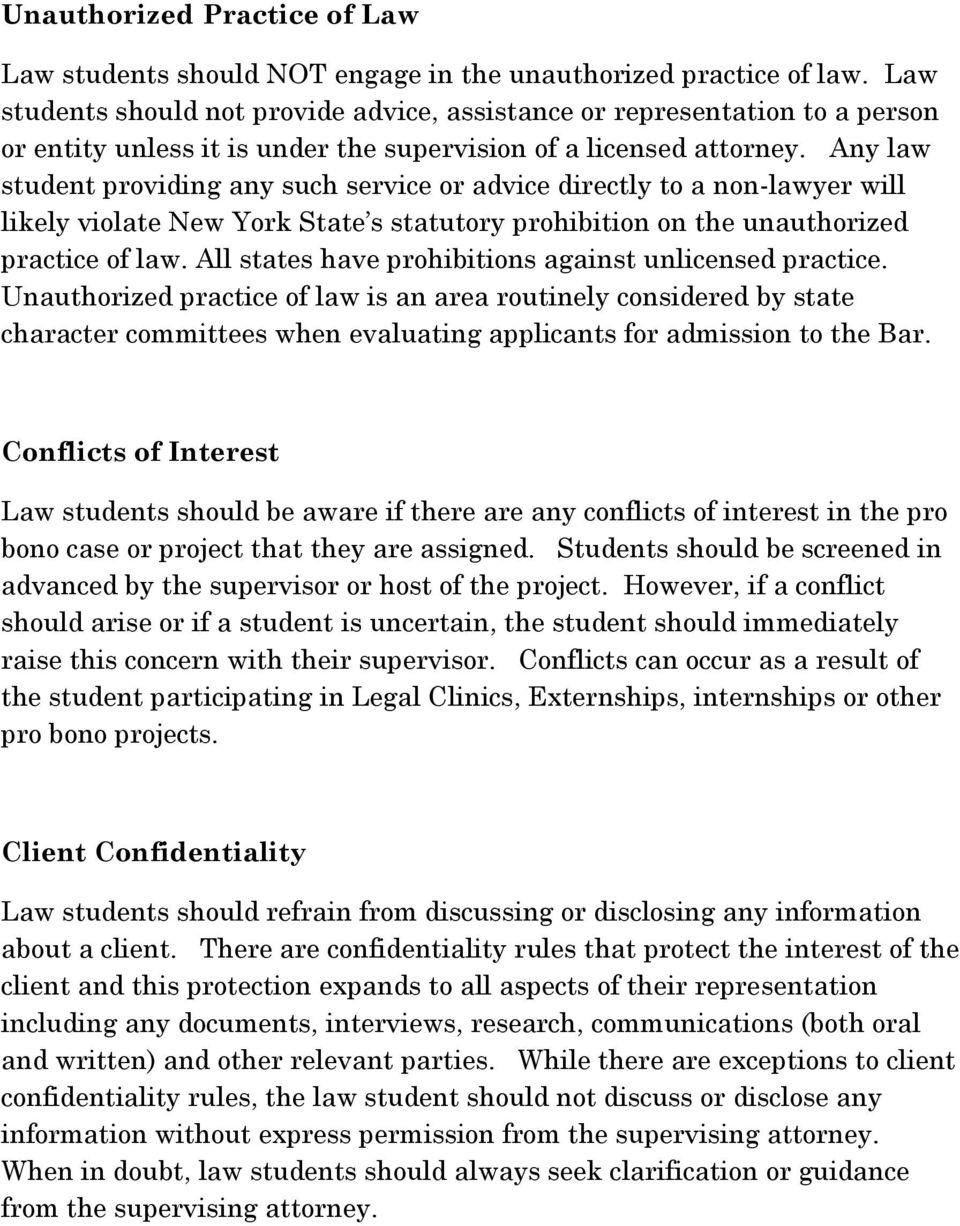 Any law student providing any such service or advice directly to a non-lawyer will likely violate New York State s statutory prohibition on the unauthorized practice of law.