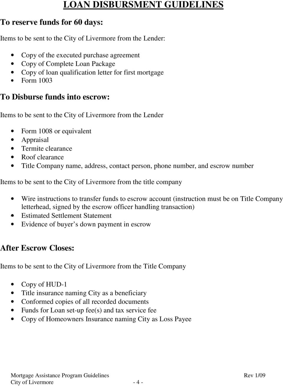 clearance Title Company name, address, contact person, phone number, and escrow number Items to be sent to the City of Livermore from the title company Wire instructions to transfer funds to escrow